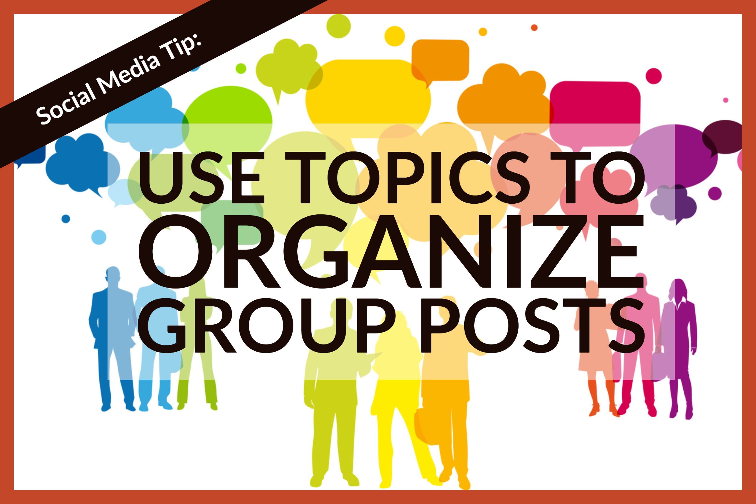 Social Media Tip_ Use Topics To Organize Group Posts