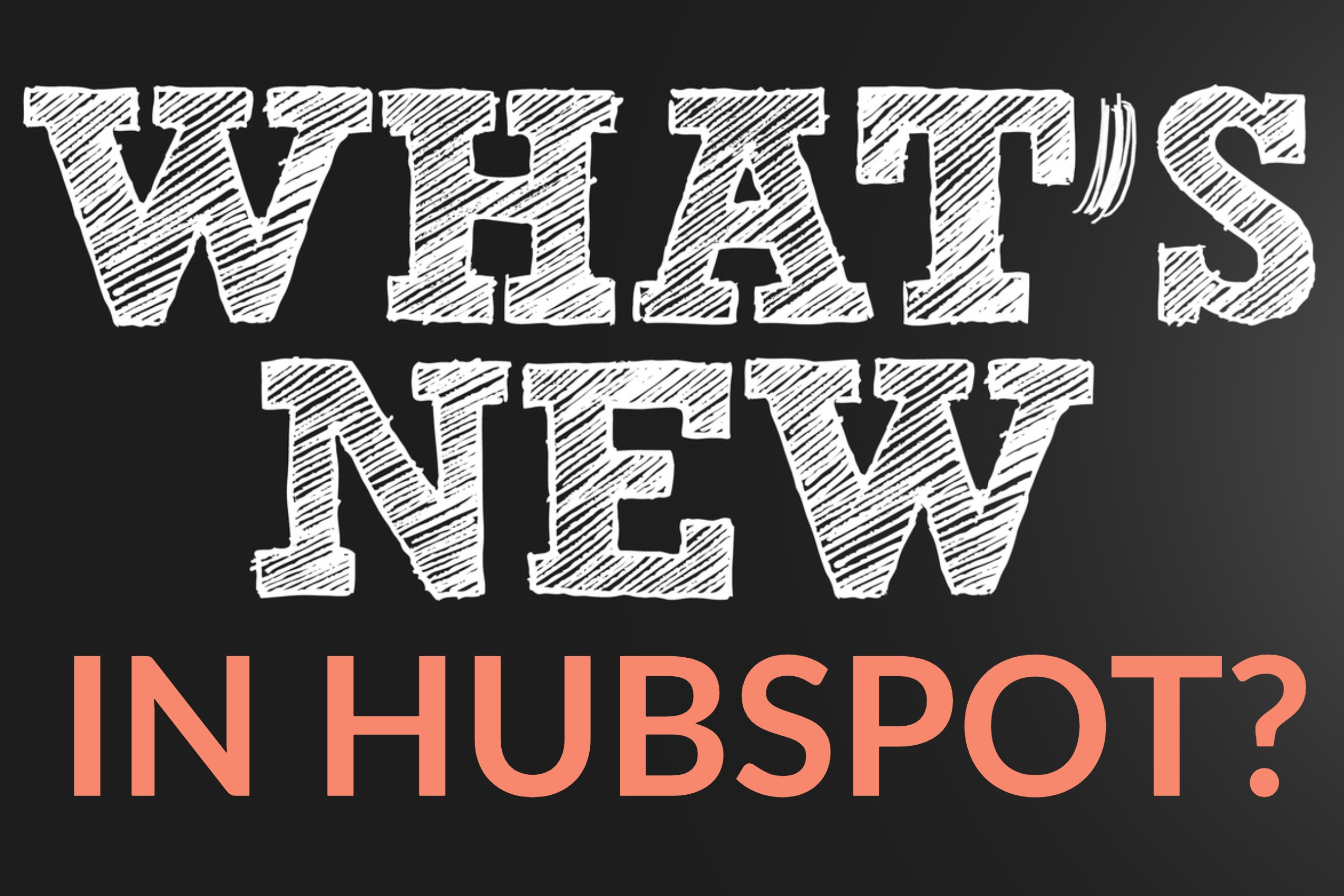 What's New In HubSpot